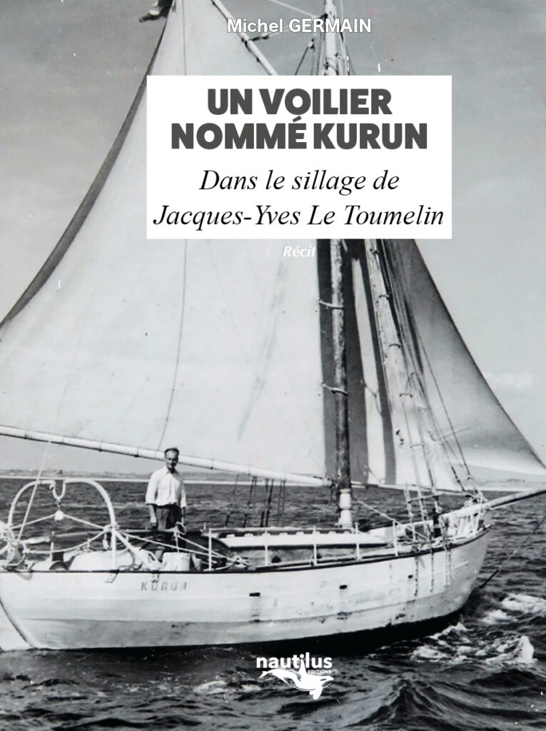 Un voilier nommé Kurun, dans le sillage de Jacques-Yves Le Toumelin